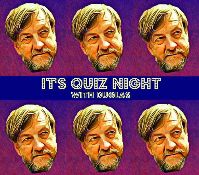 it's quiz night with duglas